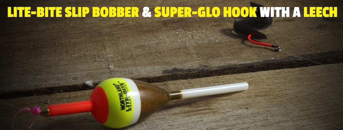 Lite-Bite Slip Bobber and Super Glow Hook with a Leech