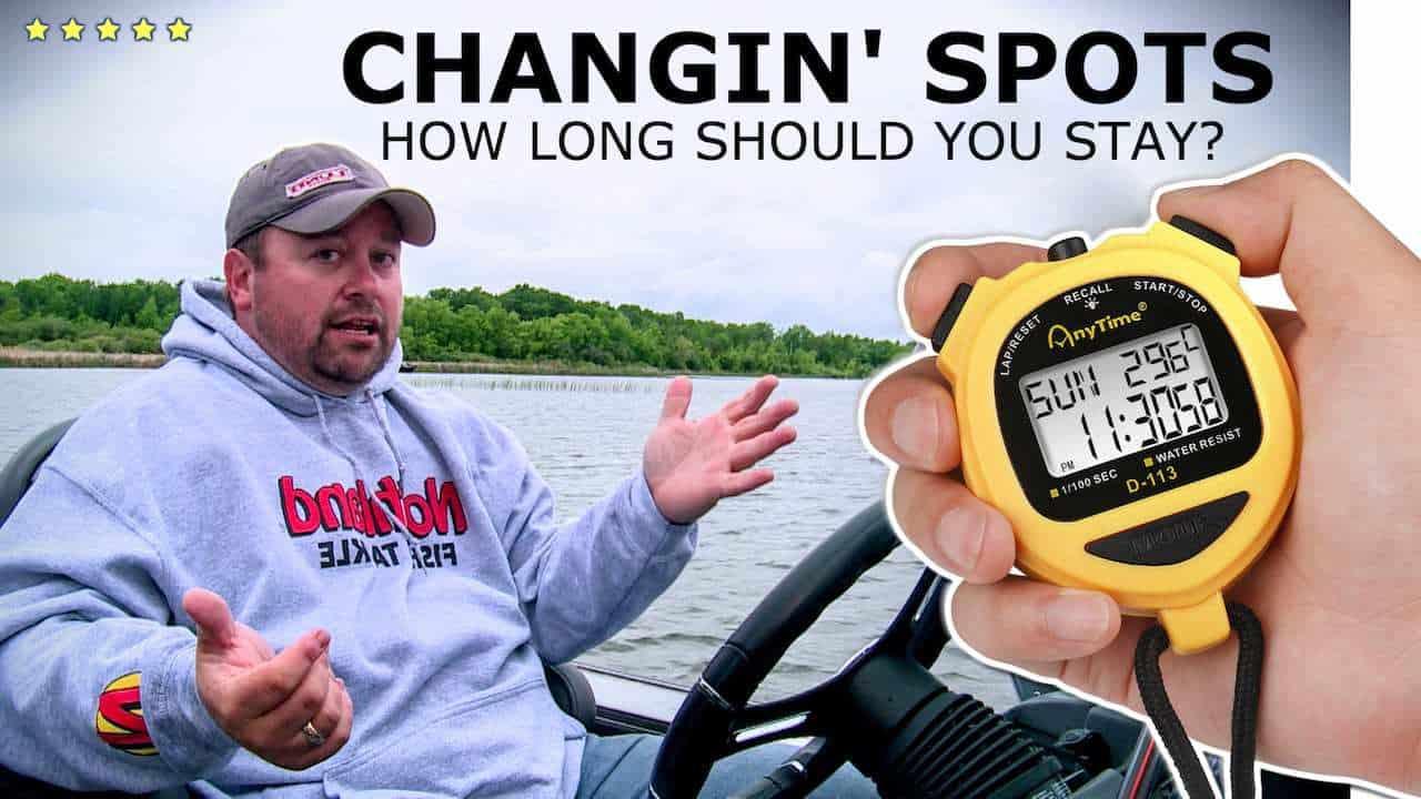 How long should you fish a spot? Changing Fishing Spots