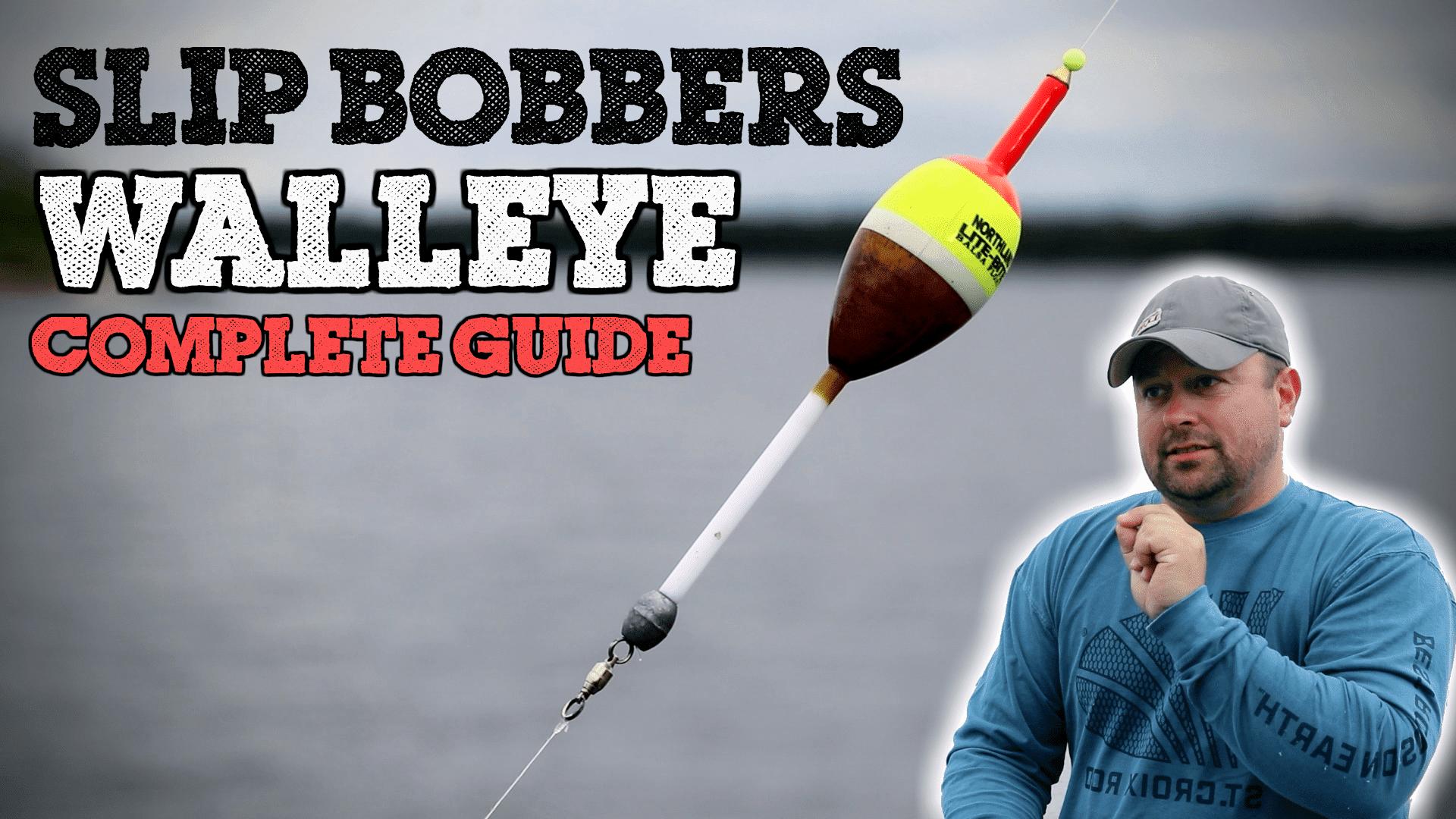Slip Bobbers for Walleye