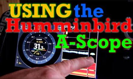 Using the Humminbird A-Scope
